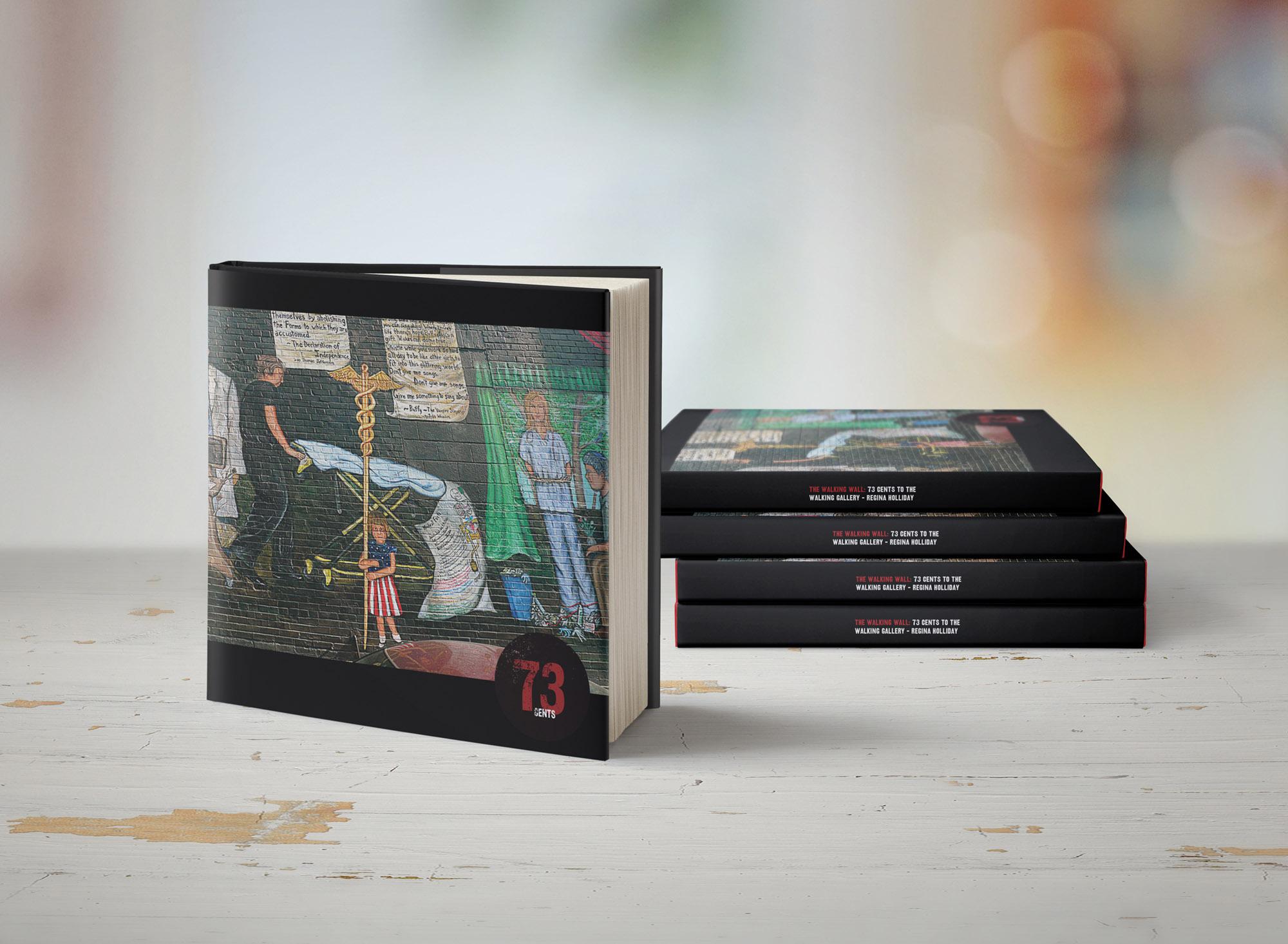 73 Cents – Regina Holliday – Coffee Table Book Design